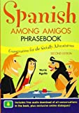 img - for Spanish Among Amigos Phrasebook, Second Edition 2nd edition by Agull , Nuria (2011) Paperback book / textbook / text book