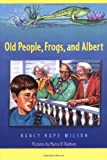 img - for Old People, Frogs, and Albert book / textbook / text book