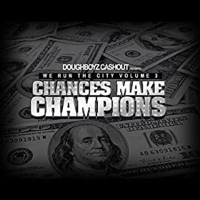 We Run the City, Vol. 3 Chances Make Champions [Explicit]