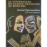 La Littérature de langue française au Burundi