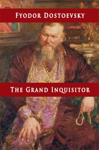 grand inquisitor by fyodor dostoyevsky essay Fyodor dostoyevsky: fyodor dostoyevsky, russian novelist and short-story writer whose psychological penetration into the darkest recesses of the human heart, together with his unsurpassed moments of illumination, had an immense influence on 20th-century fiction.