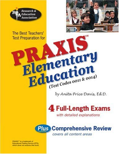 Praxis, Elementary Education (Test Codes 0011 & 0014)