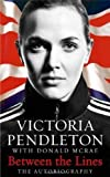 Between the Lines: My Autobiography by Pendleton, Victoria (2012) Victoria Pendleton