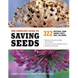 The Complete Guide to Saving Seeds: 322 Vegetables, Herbs, Fruits, Flowers, Trees, and Shrubsby Robert E. Gough