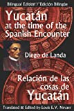 img - for Yucatan at the Time of the Spanish Encounter: Relacion de Las Cosas de Yucatan (Multilingual Edition) book / textbook / text book