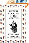 French Cooking in Ten Minutes: Adapti...