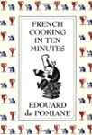 French Cooking in Ten Minutes: or Ada...