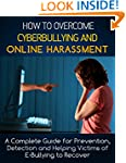 How To Overcome Cyberbullying and Onl...