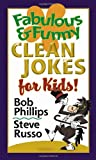 Fabulous and Funny Clean Jokes for Kids (0736913653) by Phillips, Bob
