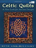 Celtic Quilts: A New Look for Ancient Designs (That Patchwork Place)