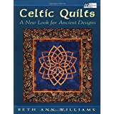 Celtic Quilts: A New Look for Ancient Designs (That Patchwork Place) ~ Beth Ann Williams