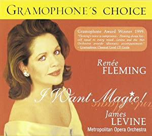 Renée Fleming - I Want Magic! ~ American Opera Arias