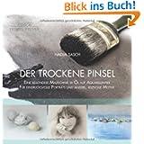 Der trockene Pinsel: Eine besondere Maltechnik in Öl auf Aquarellpapier für eindrucksvolle Porträts und andere...