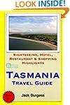 Tasmania Travel Guide: Sightseeing, H...