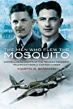 Image of THE MEN WHO FLEW THE MOSQUITO: Compelling Account of the 'Wooden Wonders' Triumphant WW2 Career