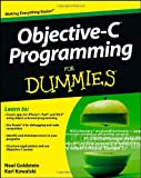 Objective-C Programming For Dummies (For Dummies (Computer/Tech))