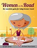 Search : Women on the Road: the essential guide for baby boomer travel