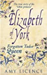 Elizabeth of York: The Forgotten Tudo...