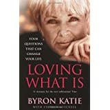Loving What Is: Four Questions That Can Change Your Lifeby Byron Katie