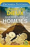Guerres des dieux, guerres des hommes: Les surprenantes origines de l'humanité et des « dieux » qui détruisirent la première civilisation.