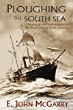 img - for Ploughing the South Sea: A History of Merchant Shipping on the West Coast of South America book / textbook / text book