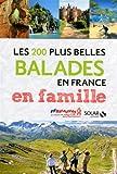 echange, troc Françoise Capelle - Les 200 plus belles balades en France en famille