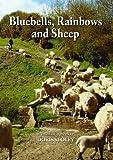 Doris Sloley Bluebells, Rainbows and Sheep