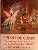 img - for Esprit de Corps: The Art of the Parisian Avant-Garde and the First World War, 1914-1925 book / textbook / text book