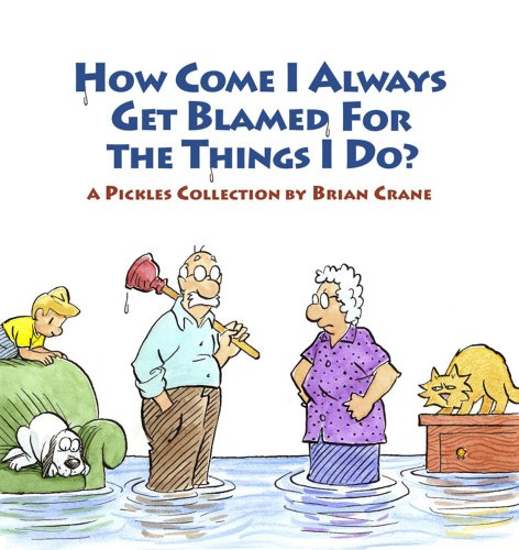 How Come I Always Get Blamed for the Things I Do?: A Pickles Collection (Pickles Books By Brian Crane compare prices)