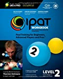 img - for IPAT Level 2 Workbook: International Playing Ability Test - Pool Training for Beginners, Advanced Players and Pros book / textbook / text book