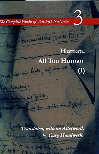 Human, All Too Human I / A Book For Free Spirits: A Book for Free Spirits, Volume 3 (The Complete Works of Friedrich Nietzsch) (v. 3, Pt. 1)