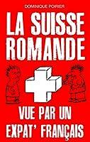 La Suisse romande vue par un expat' francais