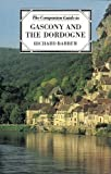 Gascony and the Dordogne (Companion Guides) (0002179717) by BARBER, Richard
