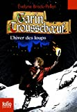 img - for L'Hiver DES Loups/Garin Trousseboeuf (French Edition) book / textbook / text book