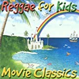Reggae for Kids: Movie Classics
