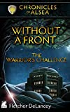 Without a Front: The Warrior's Challenge (Chronicles of Alsea Book 3) (English Edition)