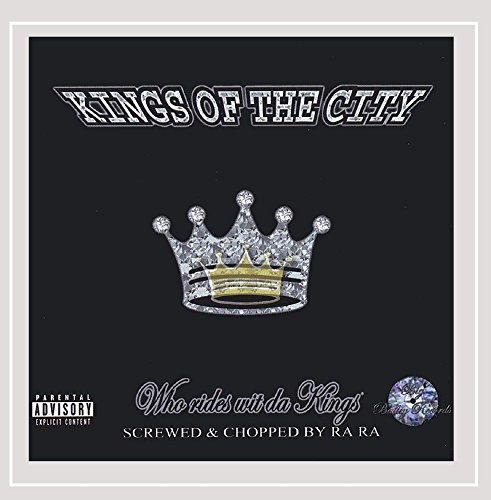 Kings of the City - Screwed&Chopped/Who Rides Wit Da Kings [Explicit]