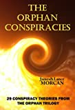 img - for The Orphan Conspiracies: 29 Conspiracy Theories from The Orphan Trilogy book / textbook / text book