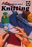 A Ladybird Book about Knitting (Ladybird Archive)