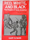 Red, White, and Black: The Peoples of Early America (0137697864) by Gary B. Nash