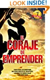 El Coraje de Emprender (Spanish Edition)