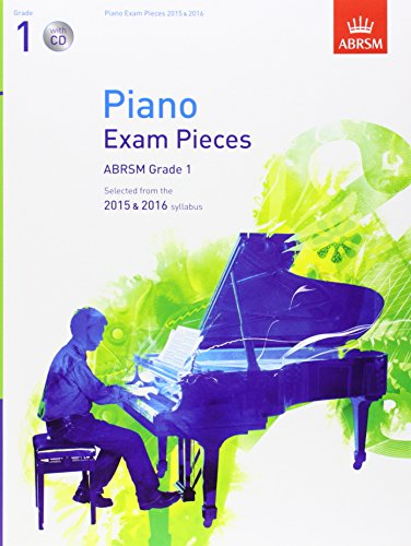 Piano Exam Pieces 2015 & 2016, Grade 1, with CD: Selected from the 2015 & 2016 syllabus (ABRSM Exam Pieces)