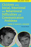 Children with Social, Emotional and Behavioural Difficulties and Communication Problems, Second Edition: There Is Always a Reason
