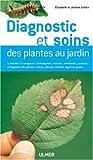 echange, troc Jérôme Jullien, Elisabeth Jullien - Diagnostic et soins des plantes au jardin