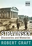 Stravinsky: Discoveries and Memories [With CD (Audio)]