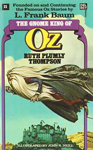 The Gnome King of Oz (The Wonderful Oz Books, No. 21)