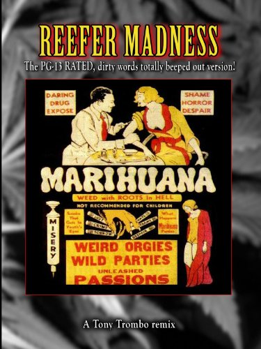 "Tony Trombo'S Remix: Reefer Madness: The ""Pg-13"" Rated Remix"