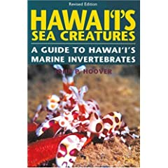 Hawaii's Sea Creatures: A Guide to Hawaii's Marine Invertebrates, Revised Edition by John Hoover and John P. Hoover