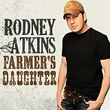 Farmer's Daughter - Rodney Atkins