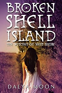 (FREE on 12/5) Broken Shell Island: The Witches Of West Shore by Dalya Moon - http://eBooksHabit.com